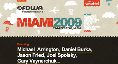 The FOWA Miami 2009 site is unapologetic for its bold declaration of the location