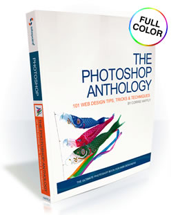 The Photoshop Anthology: 101 Web Design Tips, Tricks & Techniques - PDF Only