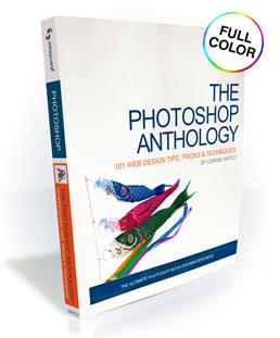 The Photoshop Anthology: 101 Web Design Tips, Tricks & Techniques - PDF Only