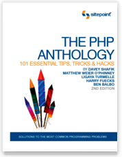The PHP Anthology: 101 Essential Tips, Tricks & Hacks, 2nd Edition